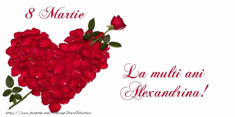 Felicitari de 8 Martie - 8 Martie La multi ani Alexandrina!