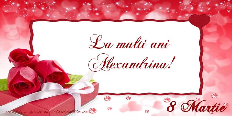 Felicitari de 8 Martie - La multi ani Alexandrina! 8 Martie