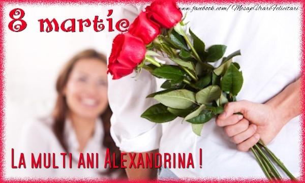 Felicitari de 8 Martie - 8 Martie. La multi ani Alexandrina