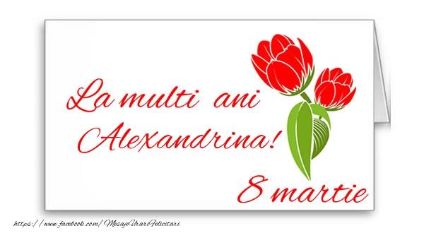 Felicitari de 8 Martie - La multi ani Alexandrina!