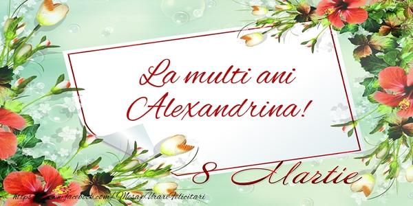 Felicitari de 8 Martie - La multi ani Alexandrina! de 8 Martie