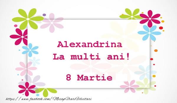 Felicitari de 8 Martie - Alexandrina La multi ani! 8 martie