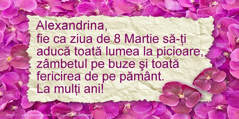 Felicitari de 8 Martie - Alexandrina fie ca ziua de 8 Martie sa-ti  aduca ... La multi ani!