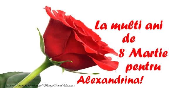 Felicitari de 8 Martie - La multi ani de 8 Martie pentru Alexandrina!