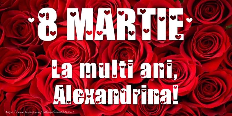 Felicitari de 8 Martie - 8 Martie La multi ani, Alexandrina!