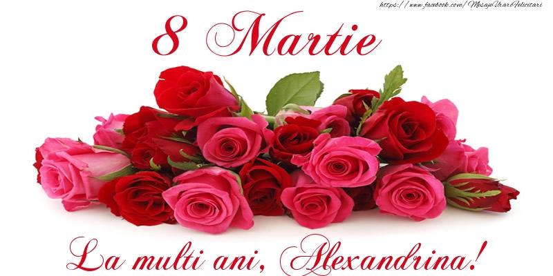Felicitari de 8 Martie - Felicitare cu trandafiri de 8 Martie La multi ani, Alexandrina!