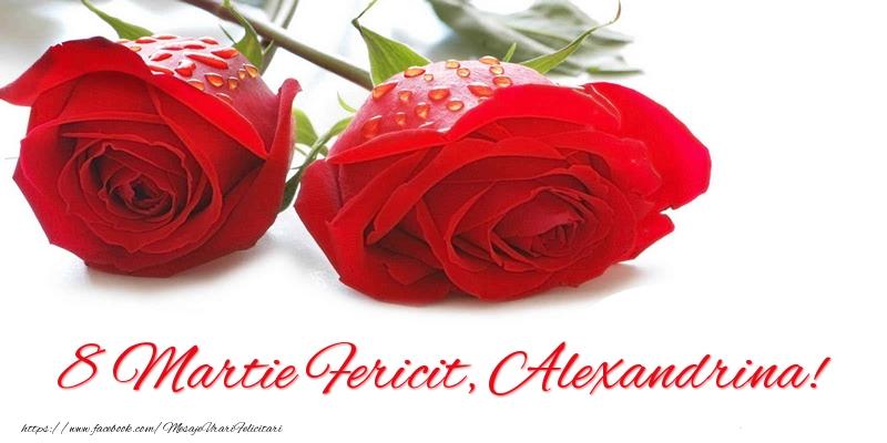 Felicitari de 8 Martie - 8 Martie Fericit, Alexandrina!