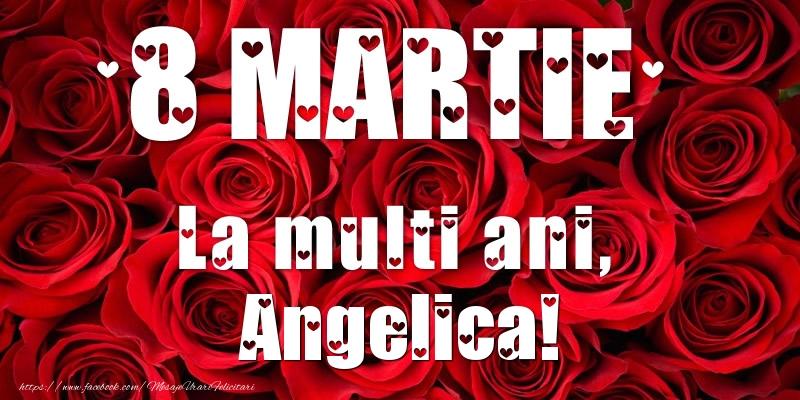 Felicitari de 8 Martie - 8 Martie La multi ani, Angelica!