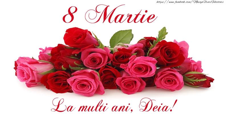 Felicitari de 8 Martie - Felicitare cu trandafiri de 8 Martie La multi ani, Deia!