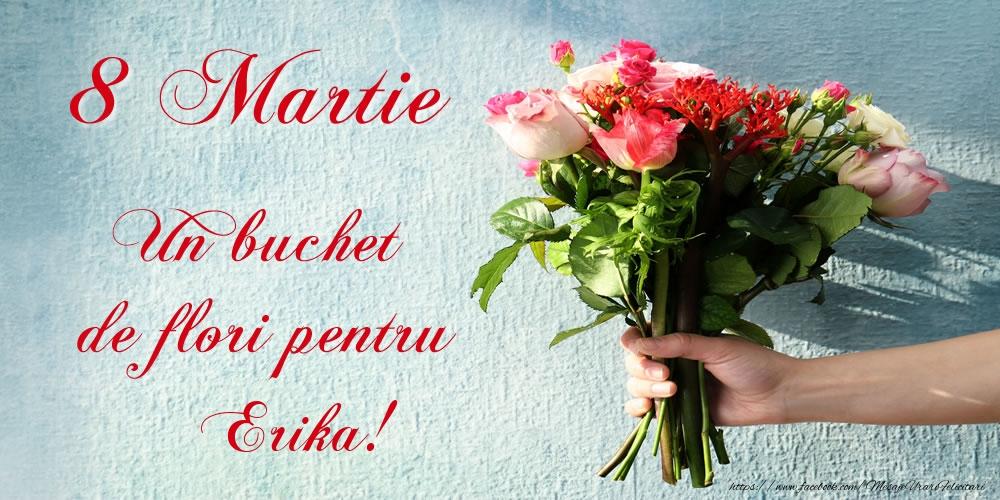 Felicitari de 8 Martie - 8 Martie Un buchet de flori pentru Erika!
