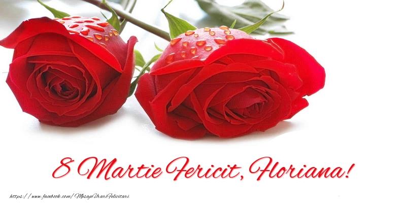 Felicitari de 8 Martie - 8 Martie Fericit, Floriana!