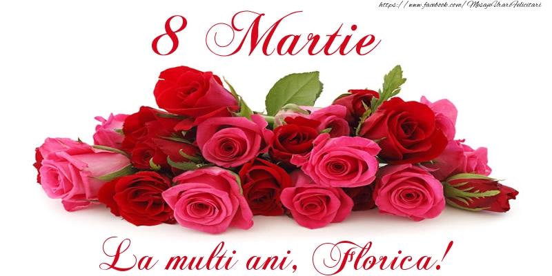 Felicitari de 8 Martie - Felicitare cu trandafiri de 8 Martie La multi ani, Florica!