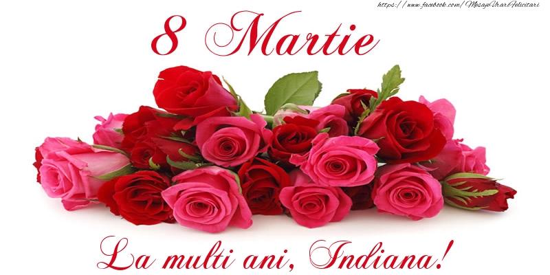 Felicitari de 8 Martie - Felicitare cu trandafiri de 8 Martie La multi ani, Indiana!