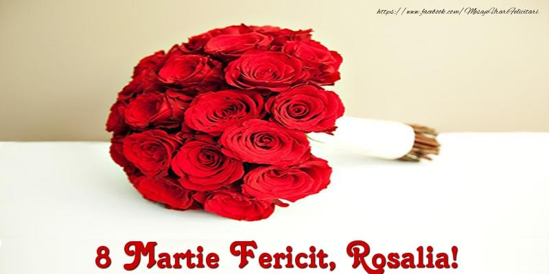 Felicitari de 8 Martie - 8 Martie Fericit, Rosalia!