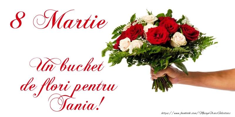 Felicitari de 8 Martie - 8 Martie Un buchet de flori pentru Tania!