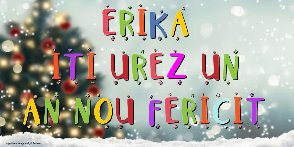 Felicitari de Anul Nou - Erika, iti urez un An Nou Fericit!