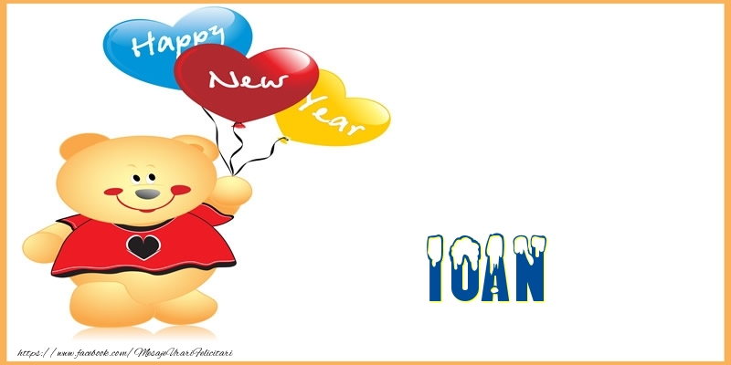 Felicitari de Anul Nou - Happy New Year Ioan!