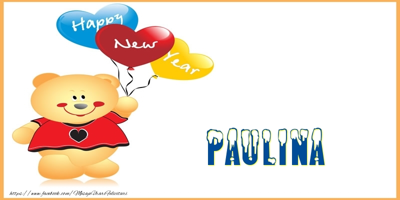 Felicitari de Anul Nou - Happy New Year Paulina!