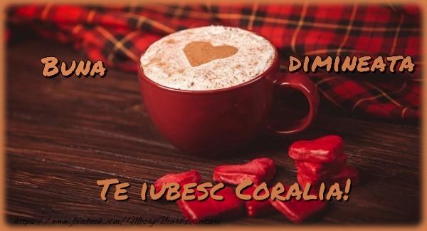 Felicitari de buna dimineata - Buna dimineata, te iubesc Coralia