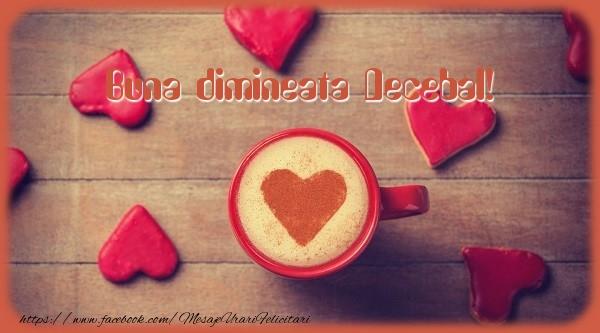 Felicitari de buna dimineata - Buna dimineata Decebal!