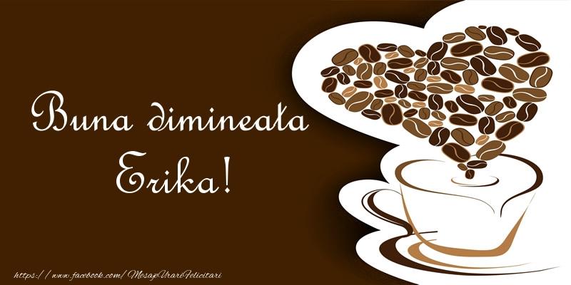 Felicitari de buna dimineata - Buna dimineata Erika!