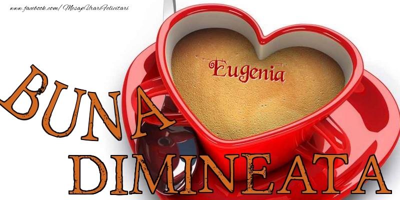 Felicitari de buna dimineata - Buna dimineata, Eugenia
