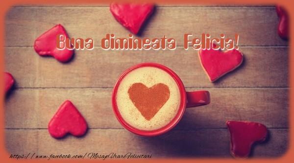 Felicitari de buna dimineata - Buna dimineata Felicia!