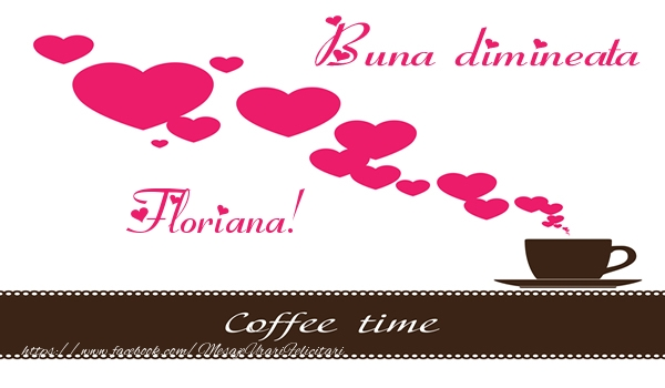 Felicitari de buna dimineata - Buna dimineata Floriana!
