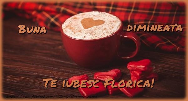 Felicitari de buna dimineata - Buna dimineata, te iubesc Florica