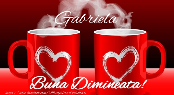 Felicitari de buna dimineata - Gabriela Buna dimineata