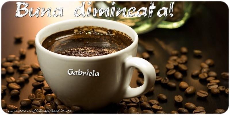 Felicitari de buna dimineata - Buna dimineata! Gabriela