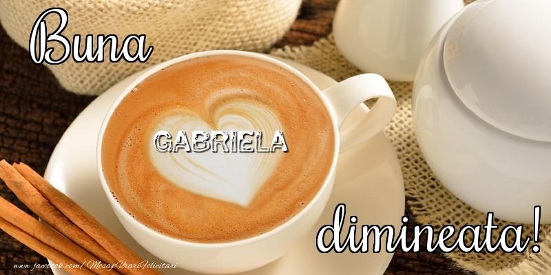 Felicitari de buna dimineata - Buna dimineata, Gabriela