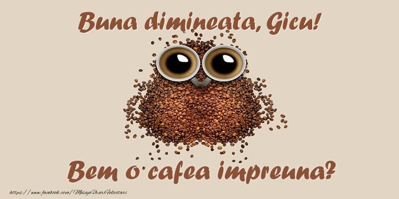 Felicitari de buna dimineata - Buna dimineata, Gicu! Bem o cafea impreuna?