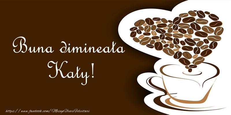 Felicitari de buna dimineata - Buna dimineata Katy!