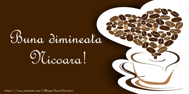 Felicitari de buna dimineata - Buna dimineata Nicoara!