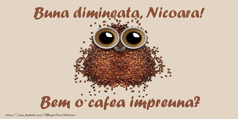Felicitari de buna dimineata - Buna dimineata, Nicoara! Bem o cafea impreuna?