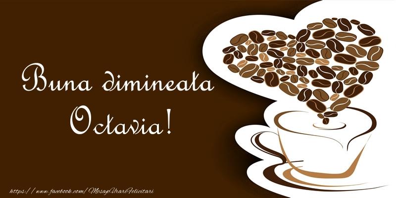 Felicitari de buna dimineata - Buna dimineata Octavia!