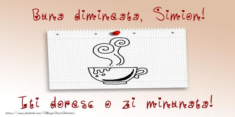 Felicitari de buna dimineata - Buna dimineata, Simion! Iti doresc o zi minunata!