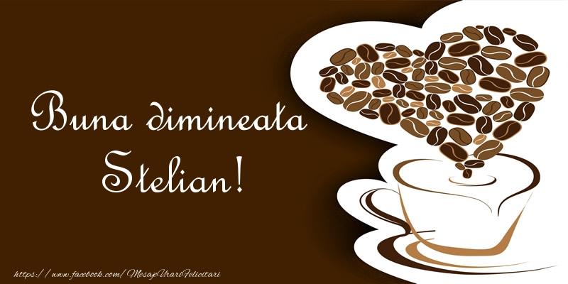 Felicitari de buna dimineata - Buna dimineata Stelian!