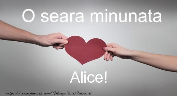 Felicitari de buna seara - O seara minunata Alice!