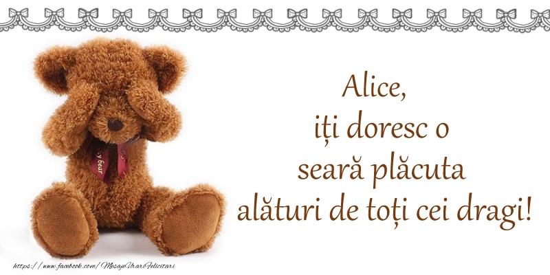 Felicitari de buna seara - Alice, iți doresc o seară plăcută alături de toți cei dragi!