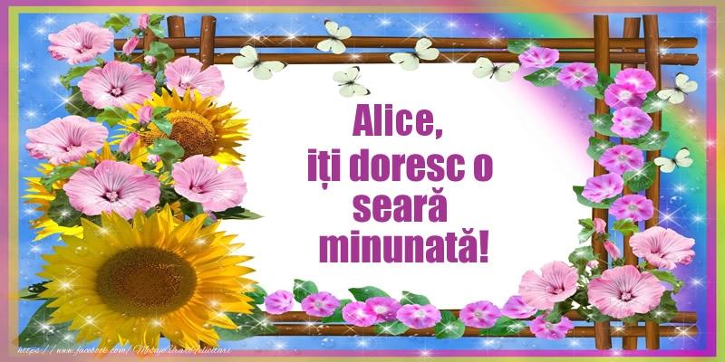 Felicitari de buna seara - Alice, iți doresc o seară minunată!