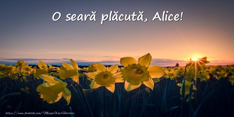 Felicitari de buna seara - Flori: O seară plăcută, Alice!