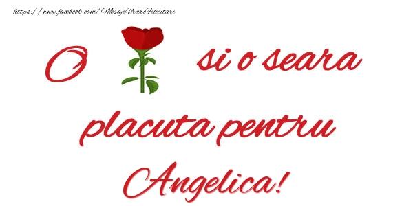 Felicitari de buna seara - O floare si o seara placuta pentru Angelica!