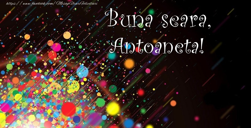 Felicitari de buna seara - Buna seara, Antoaneta!