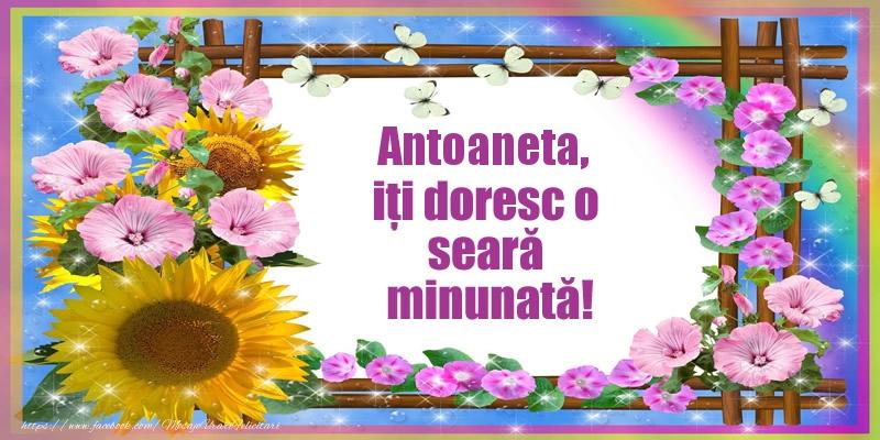Felicitari de buna seara - Antoaneta, iți doresc o seară minunată!