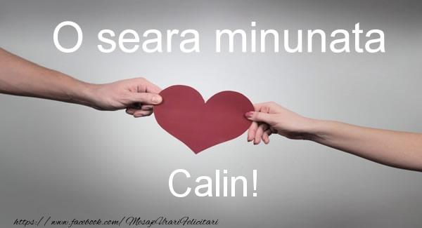Felicitari de buna seara - O seara minunata Calin!
