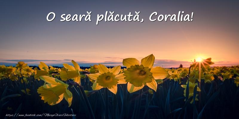 Felicitari de buna seara - Flori: O seară plăcută, Coralia!