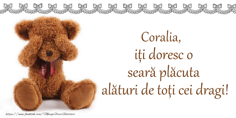 Felicitari de buna seara - Coralia, iți doresc o seară plăcută alături de toți cei dragi!
