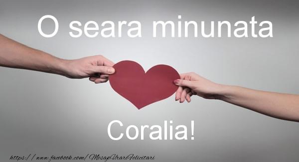 Felicitari de buna seara - O seara minunata Coralia!